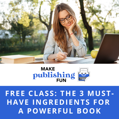 Free Class: 3 Ingredients for a Powerful Book