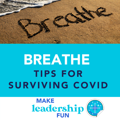 Breathe: Tips for Surviving COVID