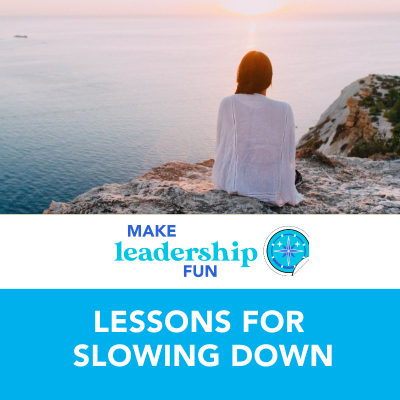 Three Lessons for Slowing Down