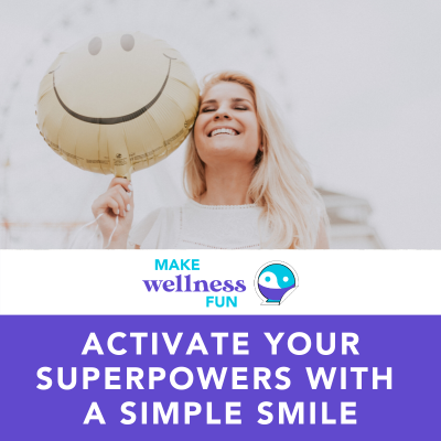 Smiling is a Superpower  –  Activate It!