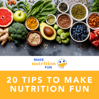 20 Tips to Make Nutrition FUN (Nutrition Month)