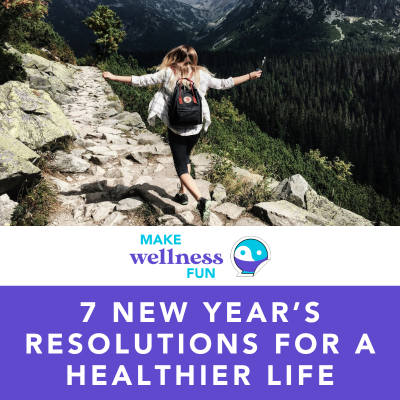 7 New Year's Resolutions for a Healthier Life