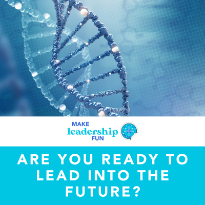 Are you Ready to Lead Into the Future?
