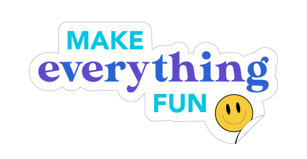 Make-Everything-Fun-Sticker-2-01