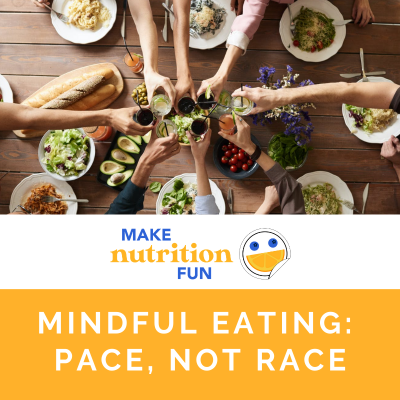 Mindful Eating: Pace, It's Not a Race