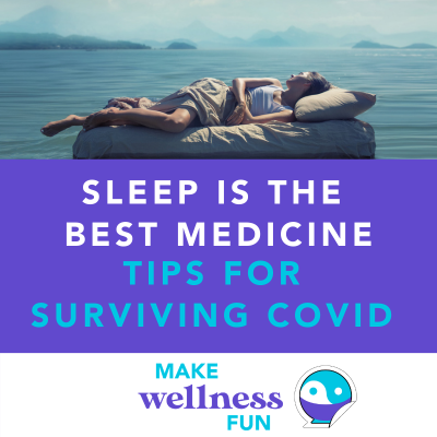Sleep is the Best Medicine: Tips for Surviving COVID
