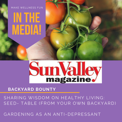 In Sun Valley Magazine: Backyard Bounty