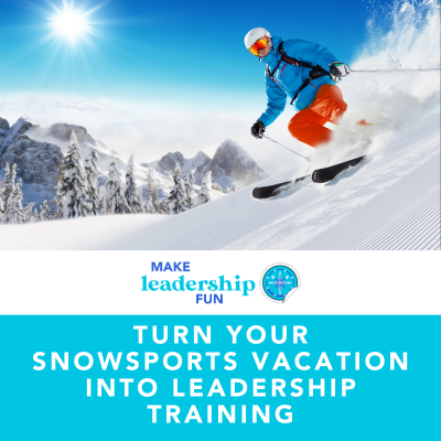 Turn Your Snowsports Vacation into Leadership Training