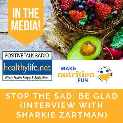 Stop the SAD: Be Glad (with Sharkie Zartman)