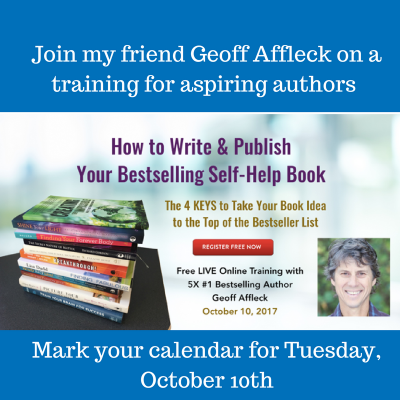 Ready to Get that BooK Idea Out into the World? Join my Friend Geoff Affleck on a Free Webinar