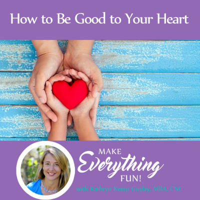 How to Be Good to Your Heart
