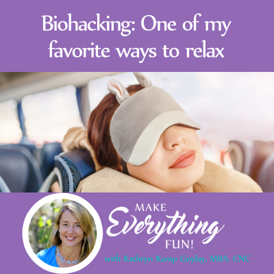 BioHacking: One of My Favorite Ways to Relax