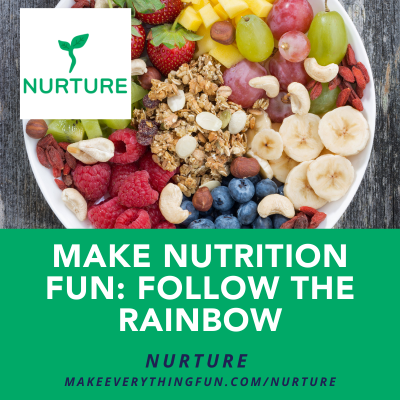 Make Nutrition Fun: Follow the Rainbow