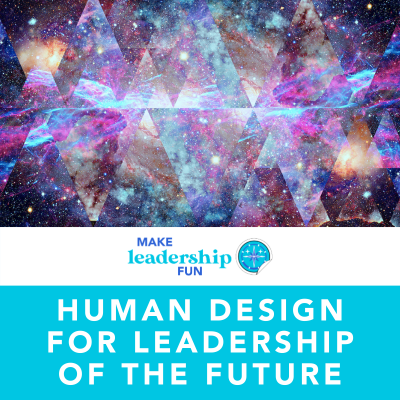 Human Design for Leadership of the Future