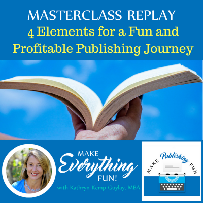 Master Class Replay- Make Publishing Profitable and Fun