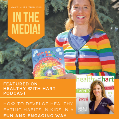 How to Develop Healthy Eating Habits with Kids (Interview on Healthy With Hart)