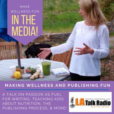Making Wellness and Publishing Fun on LA Talk Radio