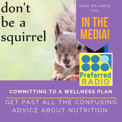 Don't Be a Squirrel-Commit to a Wellness Plan