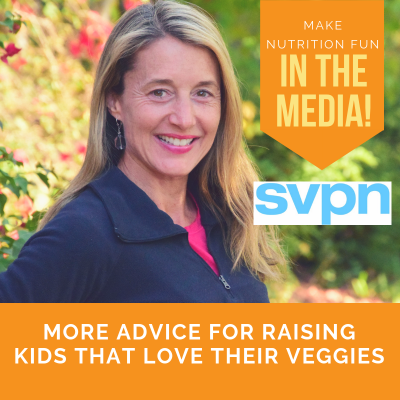 More Advice for Raising Kids that Love Their Veggies