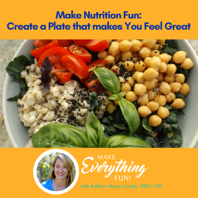 Create a Plate that Makes You Feel Great