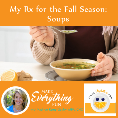 My Fall Prescription: Soups