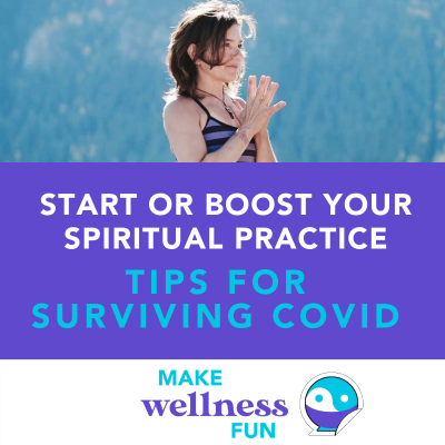 Start or Boost Your Spiritual Practice: Tips for Surviving COVID