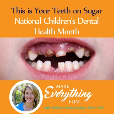 This is Your Teeth On Sugar- for National Children's Dental Health Month