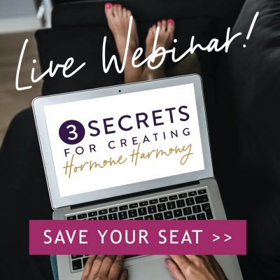 "Webinar: 3 Secrets for Creating ""Hormone Harmony"""